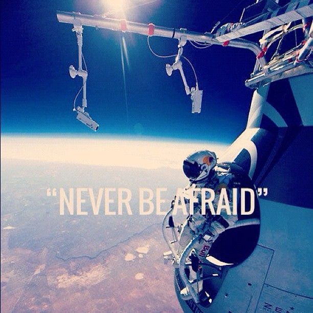 never be afraid  #stratos
