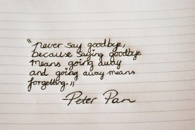 Quote, Disney And Cartoon Image On We Heart It. Never Say GoodbyeSaying ...