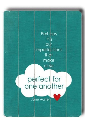 Perhaps it is our imperfections that make us so perfect for one another... <3
