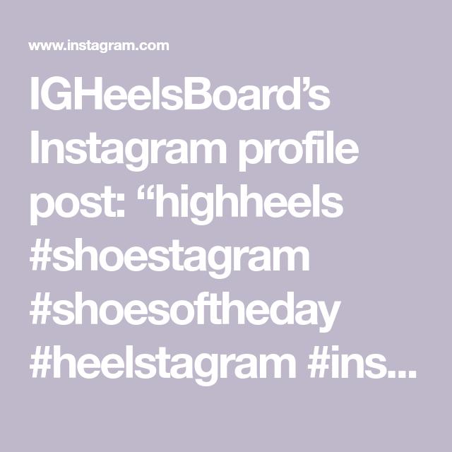 "IGHeelsBoard's Instagram profile post: ""highheels#shoestagram #shoesoftheday#heelstagram#instaheels#fashionshoes#shoelover#instashoes…"""