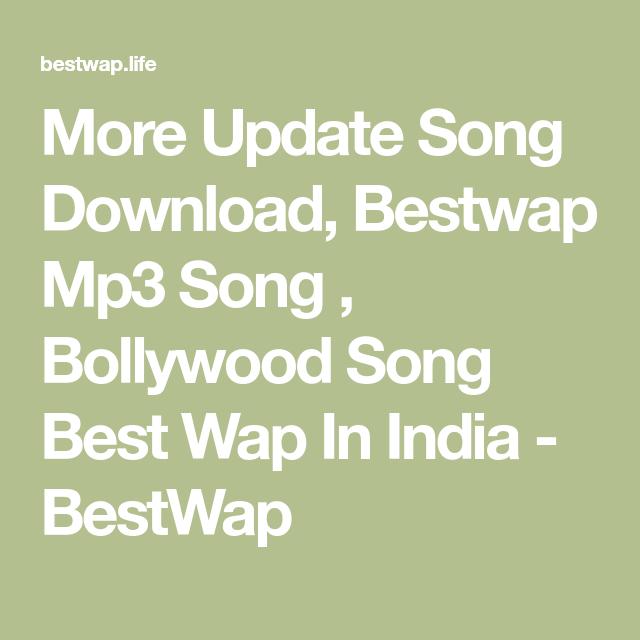 More Update Song Download, Bestwap Mp3 Song , Bollywood Song Best Wap In  India - BestWap   Mp3 song, Bollywood songs, Songs