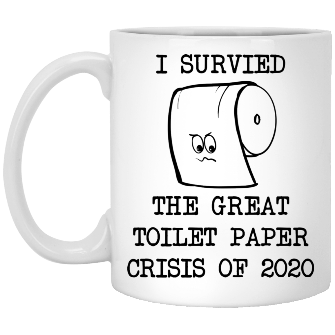 I Survied The Great Toilet Paper Crisis Of 2020 White Mug Mugs White Coffee Mugs Sharpie Coffee Mugs