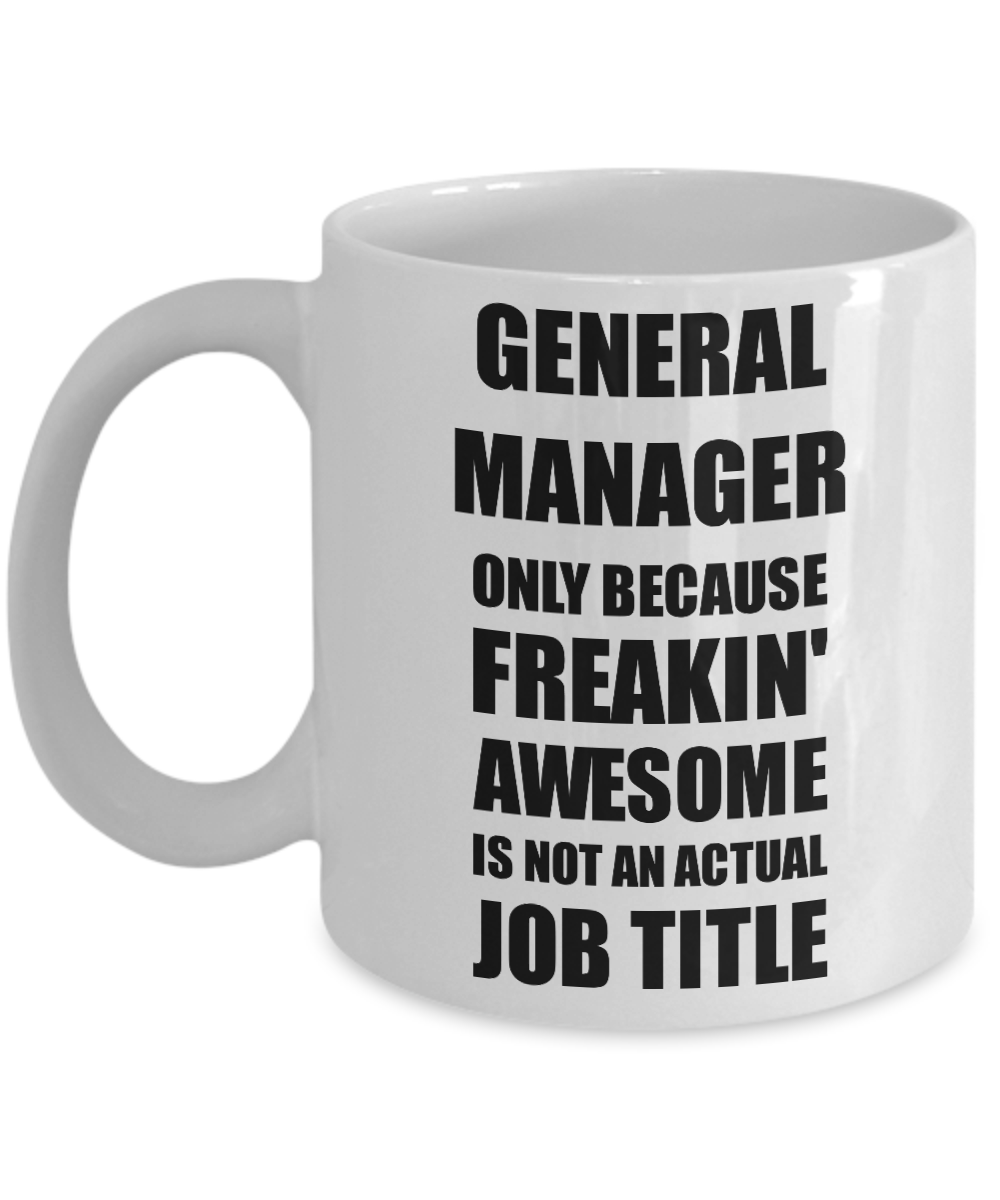 General Manager Mug Freaking Awesome Funny Gift Idea for