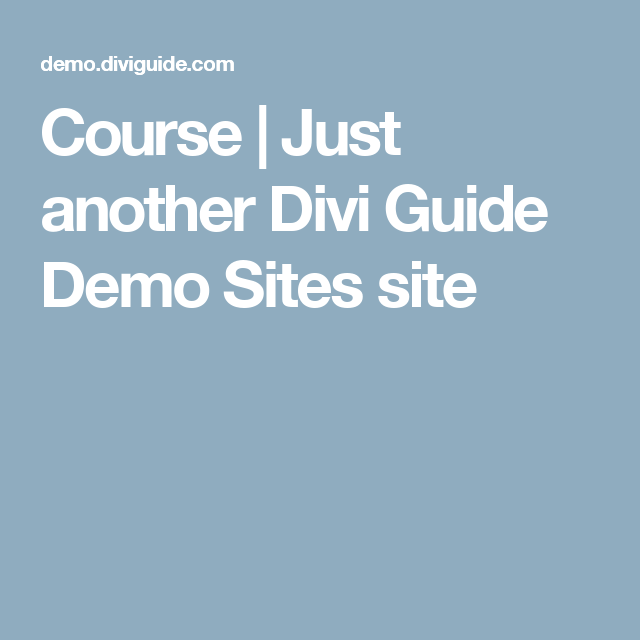 Course | Just another Divi Guide Demo Sites site