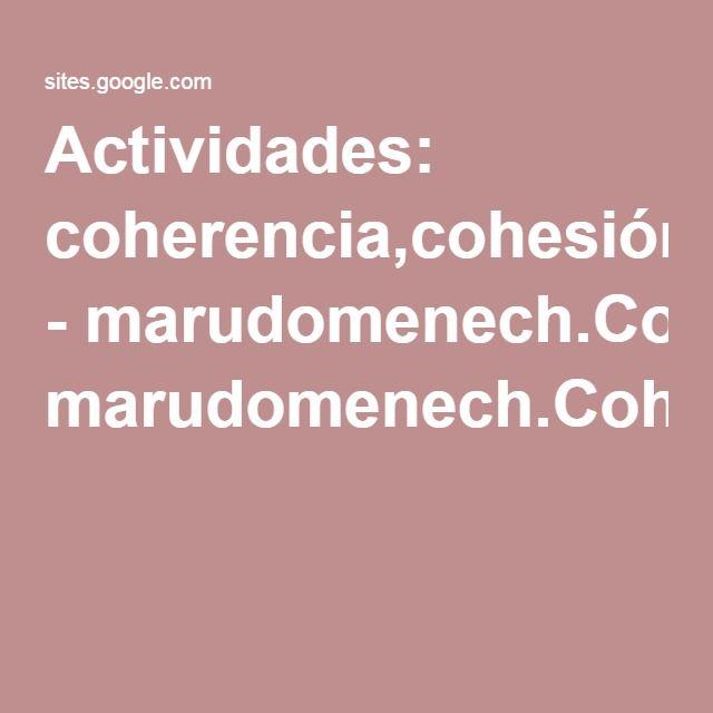 Actividades Coherencia Cohesión Adecuación Marudomenech Coherencia Cohesión Coherencia Actividades Conectores Logicos