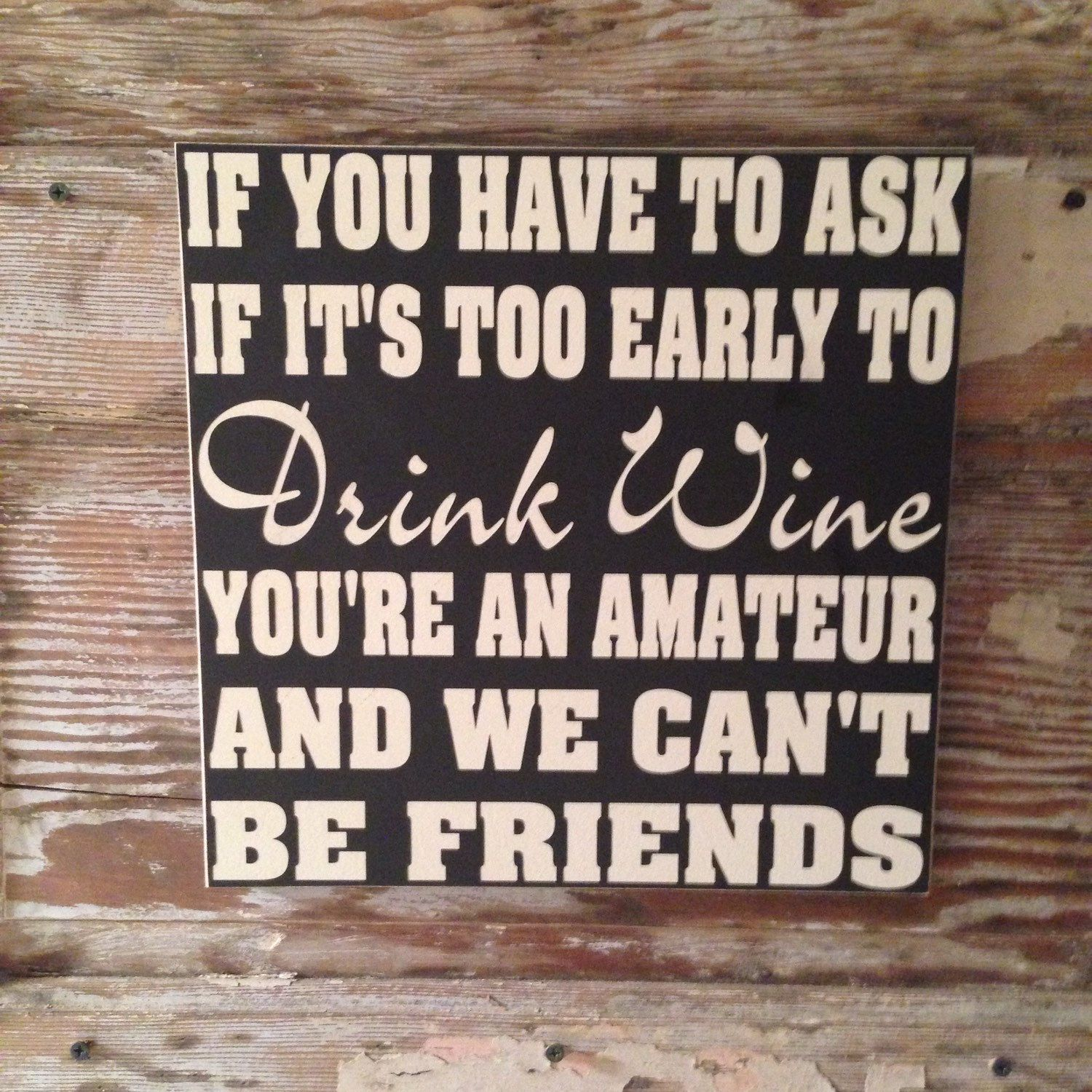 If You Have To Ask If It S Too Early To Drink Wine You Re An