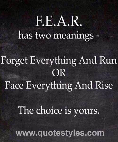 Inspirational Quotes About Fear: Fear Has Two Meanings- Inspirational Quotes