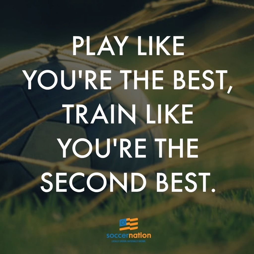 Soccer Quote Play Like You're The Best Train Like You're The Second Best
