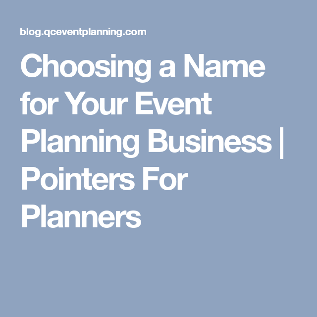 Wedding Planner Names Ideas: Choosing A Name For Your Event Planning Business