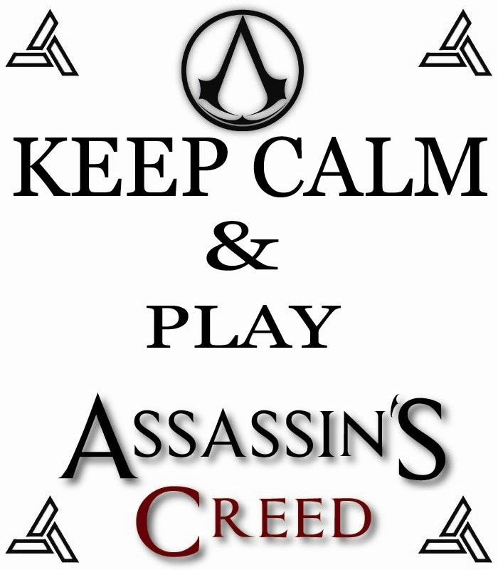 Keep Calm & Play Assassin's Creed