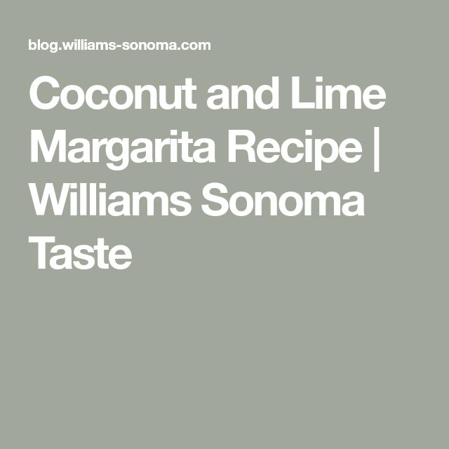 Coconut and Lime Margarita Recipe | Williams Sonoma Taste