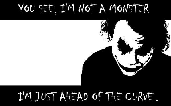 Im Not A Monster Joker Quotes Quotes White Dark Knight Quotes