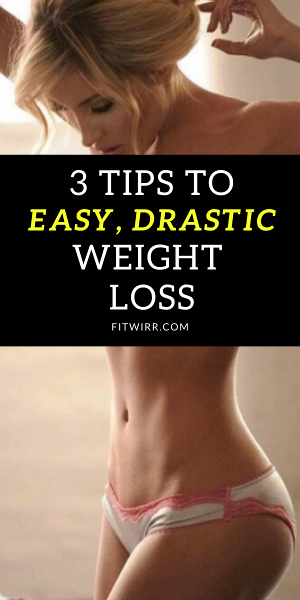 3 tips to easy drastic weight loss. These rapid weight loss tips are perfect for anyone looking to slim down quick and easy.  #rapidweightloss #easyweightloss #weightlosstips #slimdown #howtoloseweight #HowToLoseBellyFatQuickly