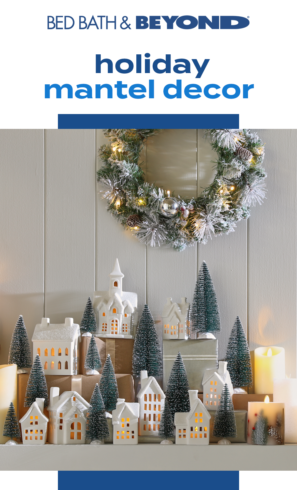 Add Some Serious Christmas Cheer To Your Home With Bed Bath Beyond We Ve Got A Who In 2020 Christmas Mantel Decorations Easy Christmas Decorations Christmas Wreaths