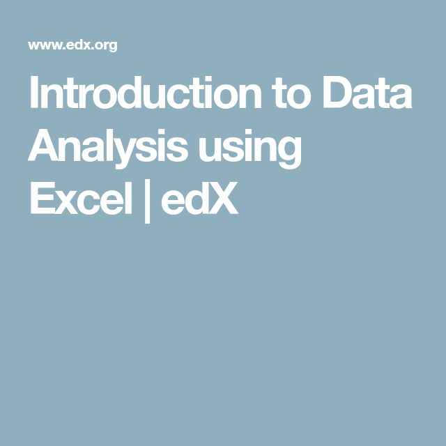 Introduction to Data Analysis using Excel   edX   Free open