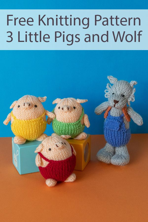 Free Knitting Pattern for 3 Little Pigs & Big Bad Wolf