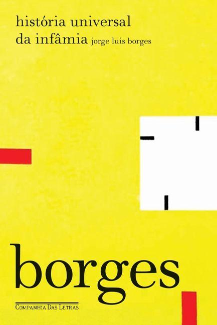 História Universal da Infâmia - Jorge Luis Borges - Companhia das Letras