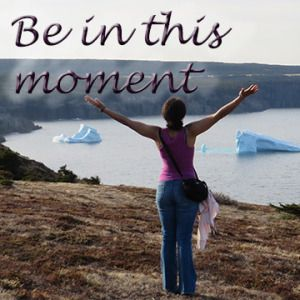 Take a deep breath, be thankful for what you have in your life - in this moment.