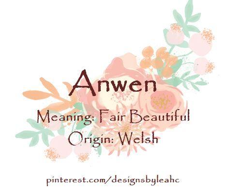 Baby Girl Name: Anwen. | Meaning: Fair, Beautiful ...