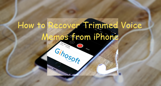 How to Recover Trimmed Voice Memos from iPhone X/8/7/6s | Memo, Iphone, The voice