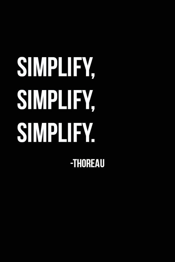 In The Words Of Henry David Thoreausimplify Simplify Simplify
