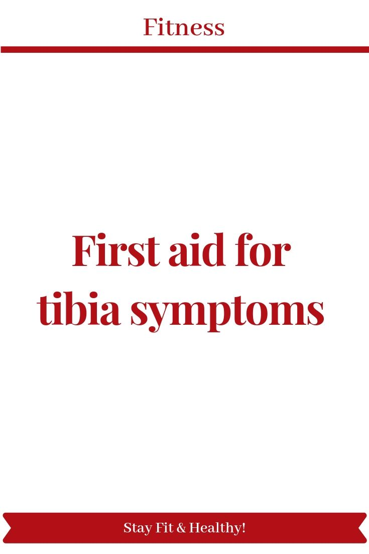 First aid for tibia symptoms - Pinterest blogs pinterestblogs.com #fitness #fitnessworkout #fitnessm...