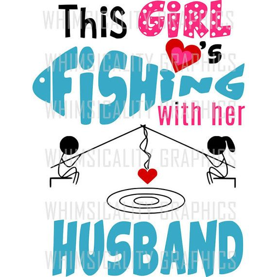 Download This Girl Loves Fishing With Her Husband Svg Dxf Png Eps ...