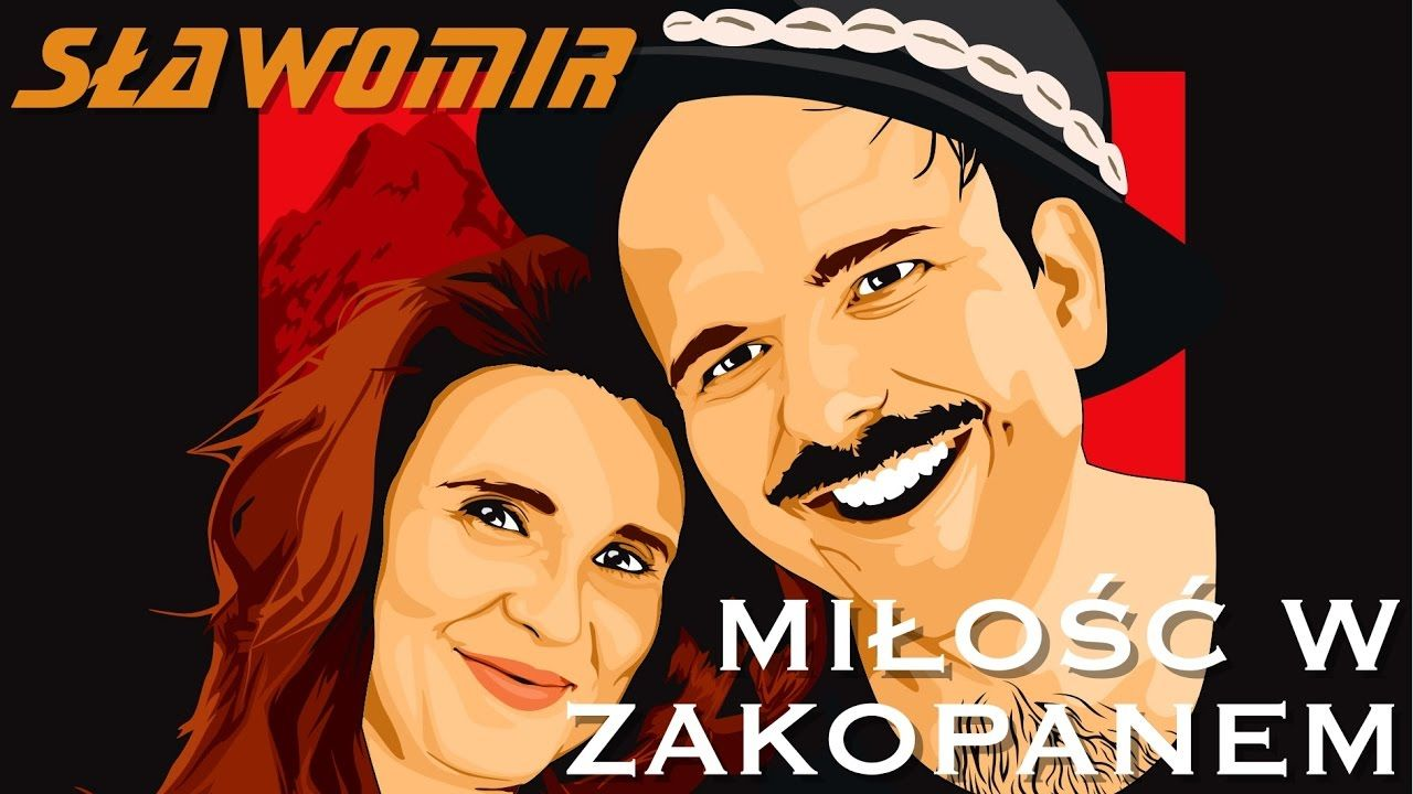 Slawomir Milosc W Zakopanem Official Video Clip Nowosc 2017 Teksty Piosenek Piosenki Teledyski