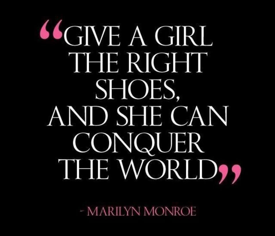 Life Quotes Inc Marilyn Had It Right  If The Shoe Fits  Inspiring Shoe Quotes