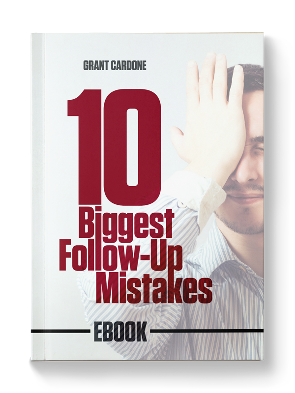 10 biggest follow up mistakes free ebook grantcardone 10 biggest follow up mistakes free ebook grantcardone fandeluxe Choice Image