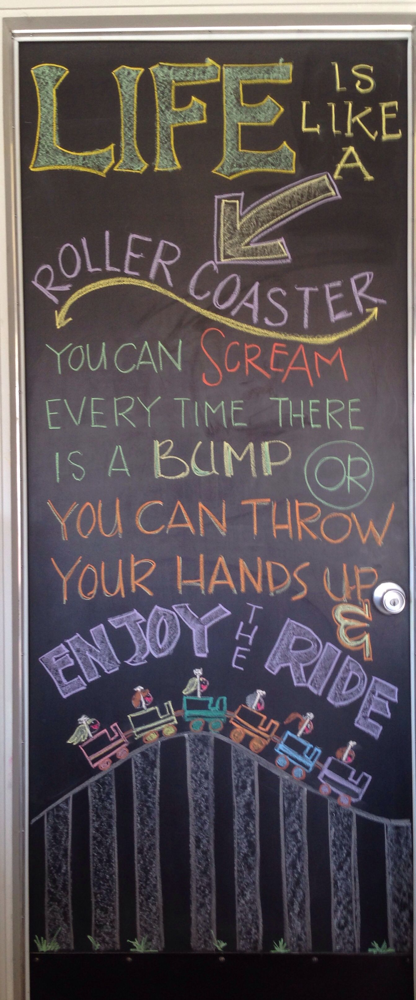 Life Is A Roller Coaster Chalkboard Art 10 26 13 Chalkboard Art Quotes Chalkboard Art Chalkboard Lettering