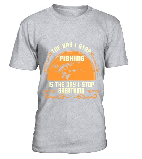 # The Day I Stop Fishing Stop Breathing Outdoors Tee T-Shirt .  The Day I Stop Fishing Stop Breathing Outdoors Tee T-Shirt  HOW TO ORDER: 1. Select the style and color you want: 2. Click Reserve it now 3. Select size and quantity 4. Enter shipping and billing information 5. Done! Simple as that! TIPS: Buy 2 or more to save shipping cost!  This is printable if you purchase only one piece. so dont worry, you will get yours.  Guaranteed safe and secure checkout via: Paypal | VISA | MASTERCARD