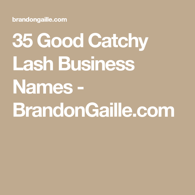 150 Good Catchy Lash Business Names | Business | Cake