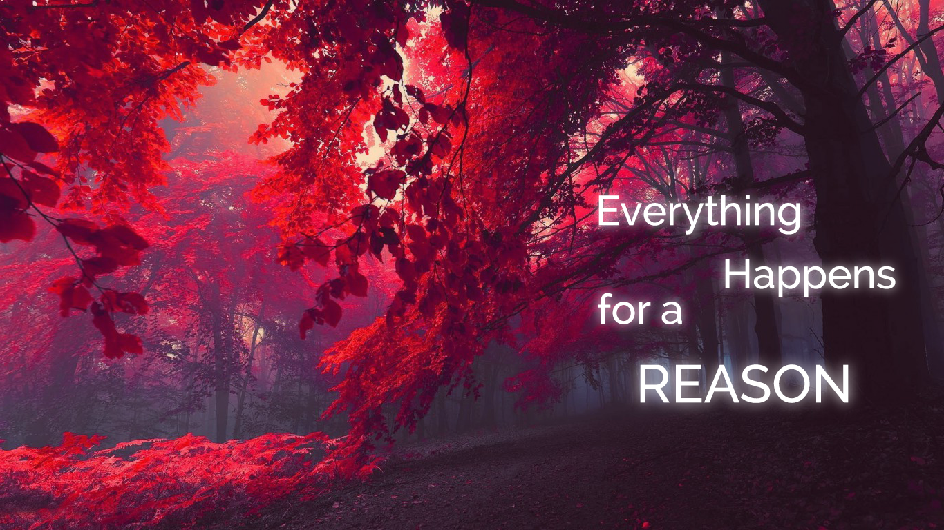 Everything Happens For A Reason Happens Reason Wallpaper