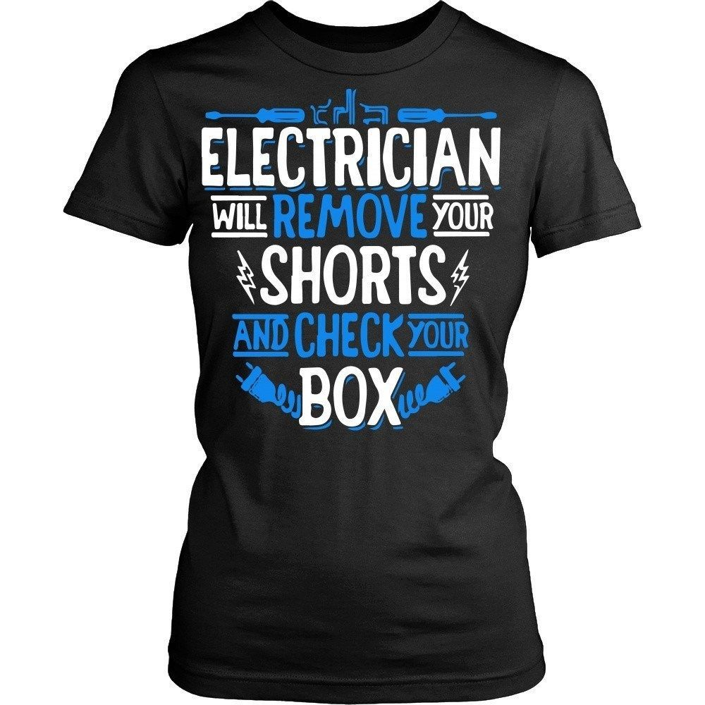 Electrician Quotes Electrician T Shirt  Electrician Will Remove Your Shorts T Shirt