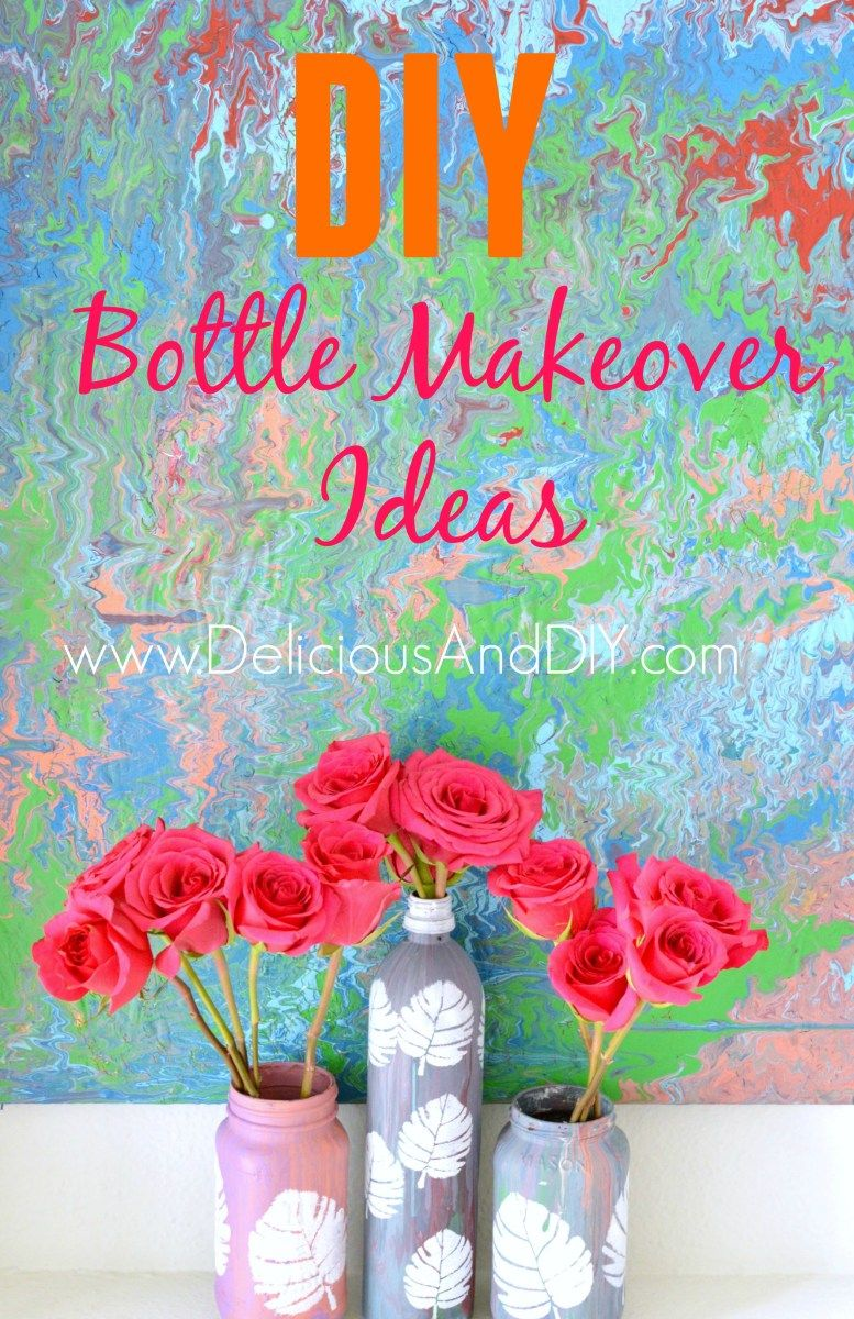 DIY Bottle Makeover Ideas