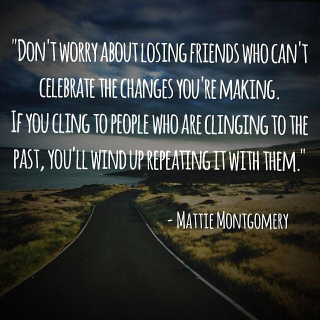 Quotes About Past Friends: Don't Worry About Losing Friends Who Can't Celebrate The