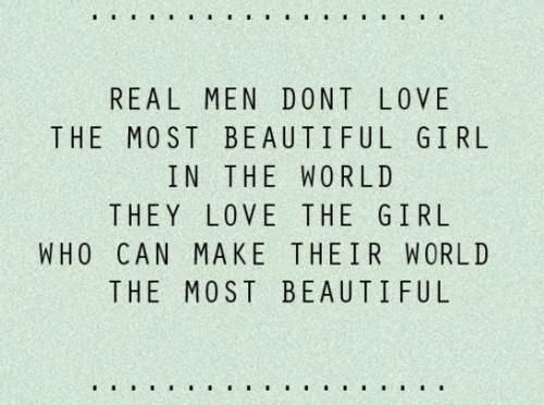 Anonymous Quote   Real men don't love the most beautiful