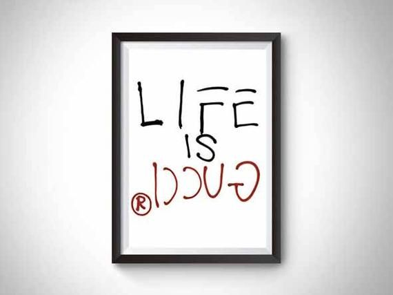 c5c33ce9efcf7 Life is Gucci Art Print in 2019 | Products | Art prints, Art, Poster ...