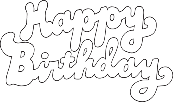 565 Happy Birthday Outlined Text Happy Birthday Coloring Pages Birthday Coloring Pages Happy Birthday Art