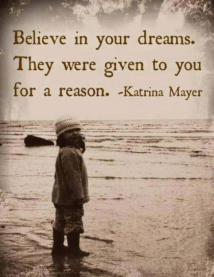 Believe in your dreams <3
