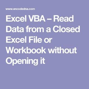 Excel VBA – Read Data from a Closed Excel File or Workbook