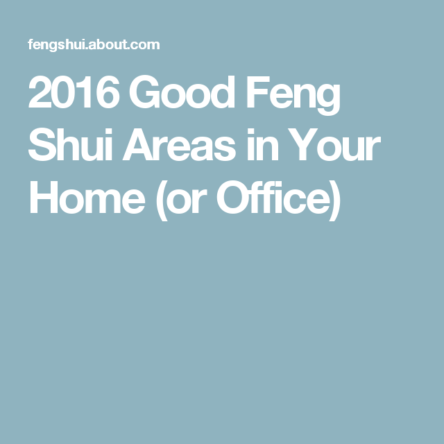2016 Good Feng Shui Areas in Your Home (or Office)