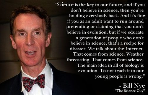 Bill Freakin Nye Everyone I Love This Man Science Guy Atheist Quotes Science