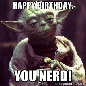 Happy Birthday You Nerd Yoda Star Wars Funny Fishing Memes Yoda Meme Star Wars Memes