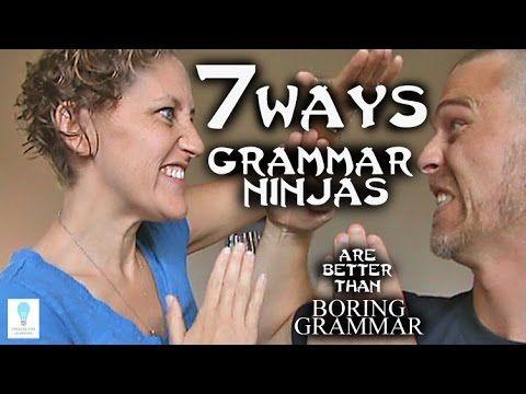 7 Ways Grammar Ninjas Are Better than Boring Grammar (Episode 55) - YouTube