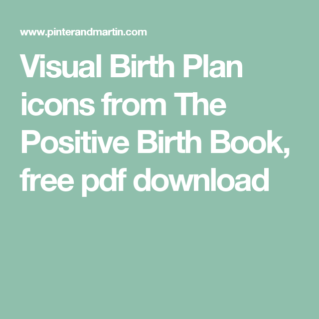 Visual Birth Plan Icons From The Positive Birth Book Free Pdf