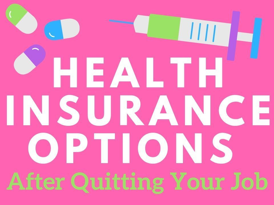 Health Insurance Health Health Insurance Options After Quitting