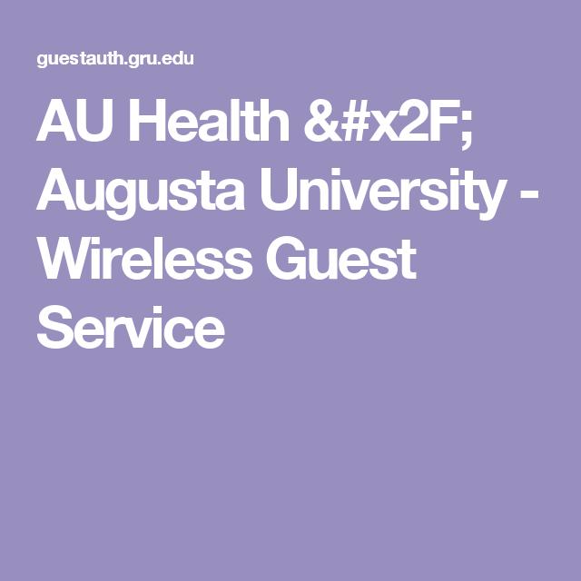 AU Health / Augusta University - Wireless Guest Service
