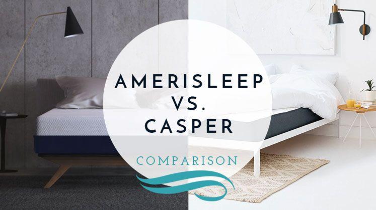 Our Casper Vs Amerisleep Bed Comparison For 2018 Mattress